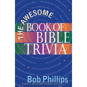 Awesome Book Of Bible Trivia, The