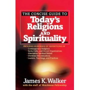 Concise Guide To Today's Religions And Spirituality, The