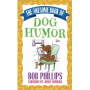 Awesome Book Of Dog Humor, The