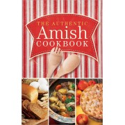 Authentic Amish Cookbook, The