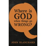 Where Is God When Things Go Wrong?