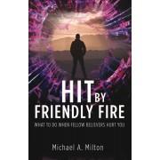 Hit By Friendly Fire