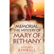 Memorial: The Mystery Of Mary Of Bethany