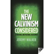 New Calvinism Considered, The