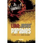 Luke: Jesus' Parables