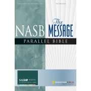 NASB/Message Parallel Bible