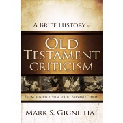 Brief History Of Old Testament Criticism, A