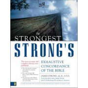 Strongest Strong's Exhaustive Concordance Of The Bible, The
