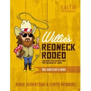 Willie's Redneck Rodeo Vbs Director's Guide