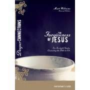 Forgiveness Of Jesus Participant's Guide, The