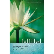 Fulfilled: NIV Devotional Bible For The Single Woman