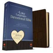 Love Languages Devotional Bible, Soft Touch Edition, The