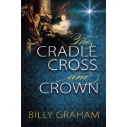 Cradle, Cross, And Crown, The
