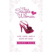 Single Woman: Life, Love, And A Dash Of Sass, The