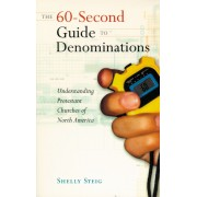 60-Second Guide To Denominations: Understanding Protesta, Th