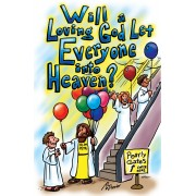 Will A Loving God Let Everyone Into Heaven? (Pack Of 25)