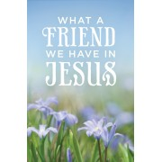 What A Friend We Have In Jesus (Pack Of 25)