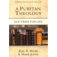 Puritan Theology: Doctrine For Life, A