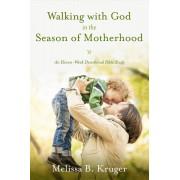 Walking With God Season Of Motherhood