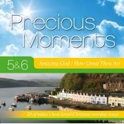 Precious Moments 5 & 6 CD