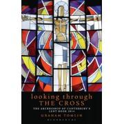 Looking Through Cross  Lent 2014